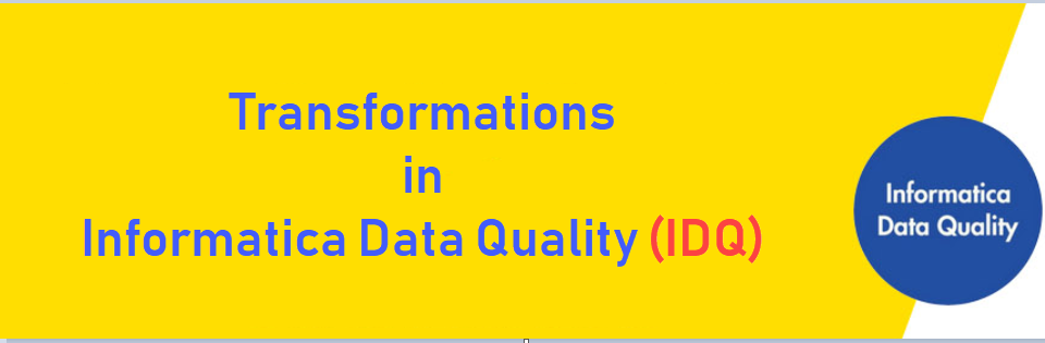 Informatica Data Quality Transformations